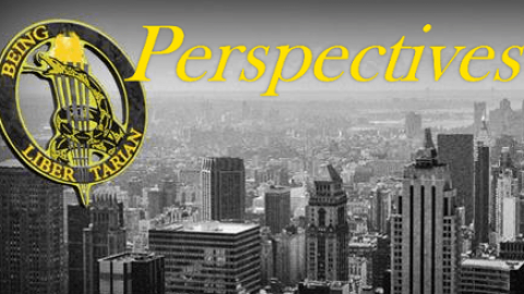 Perspectives – Why We Are Libertarian