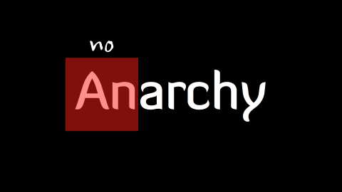 Why Anarchy Can Never Work